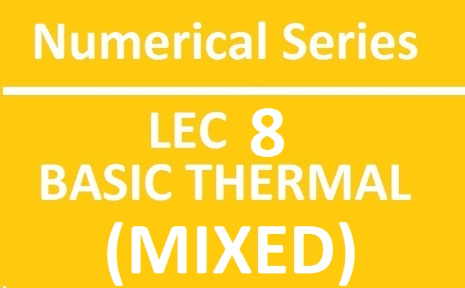 Lec 8 Numerical Basic Thermal (Mixed)