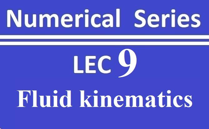Lec 9 Fluid Kinematics
