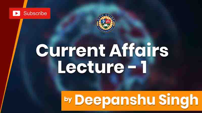 Current Affairs | Lecture 1 LIVE