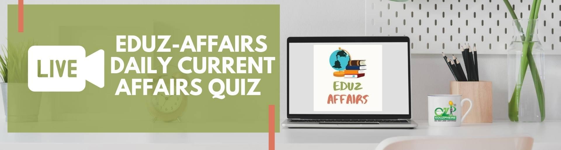 Eduz-Affairs Daily Current Affairs Quiz banner