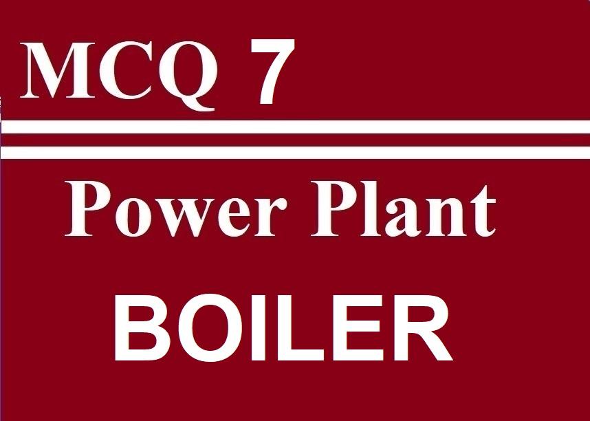 MCQ 7 Power Plant (Boiler)