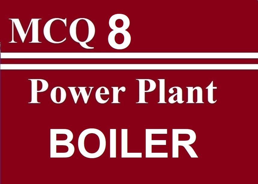 MCQ 8 Power Plant (Boiler)