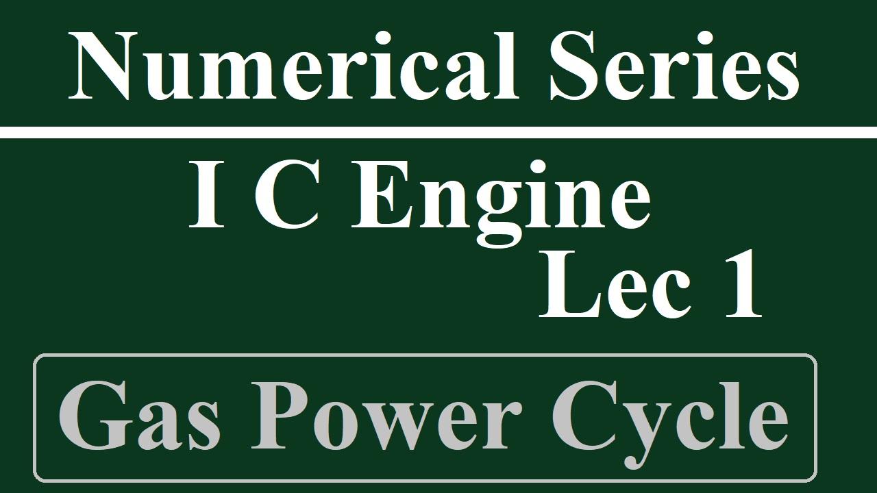 Lec 1 I C Engine (Power Cycle)