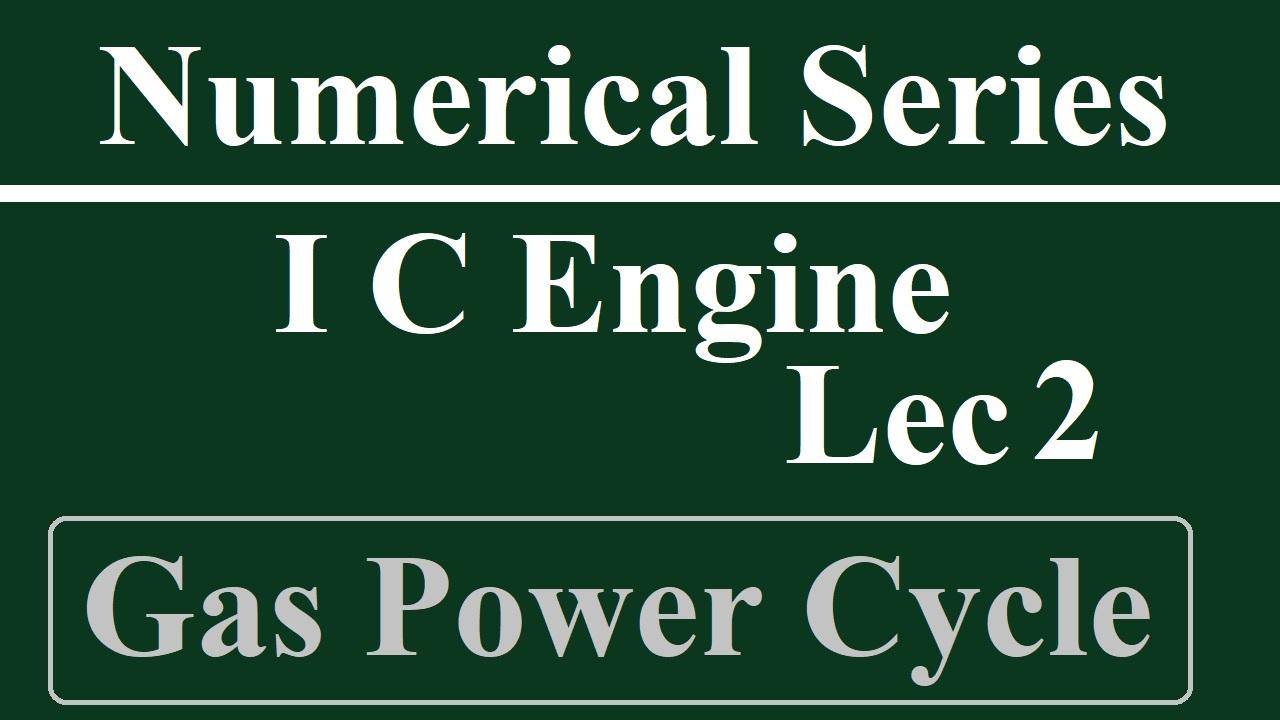 Lec 2 I C Engine (Power Cycle)