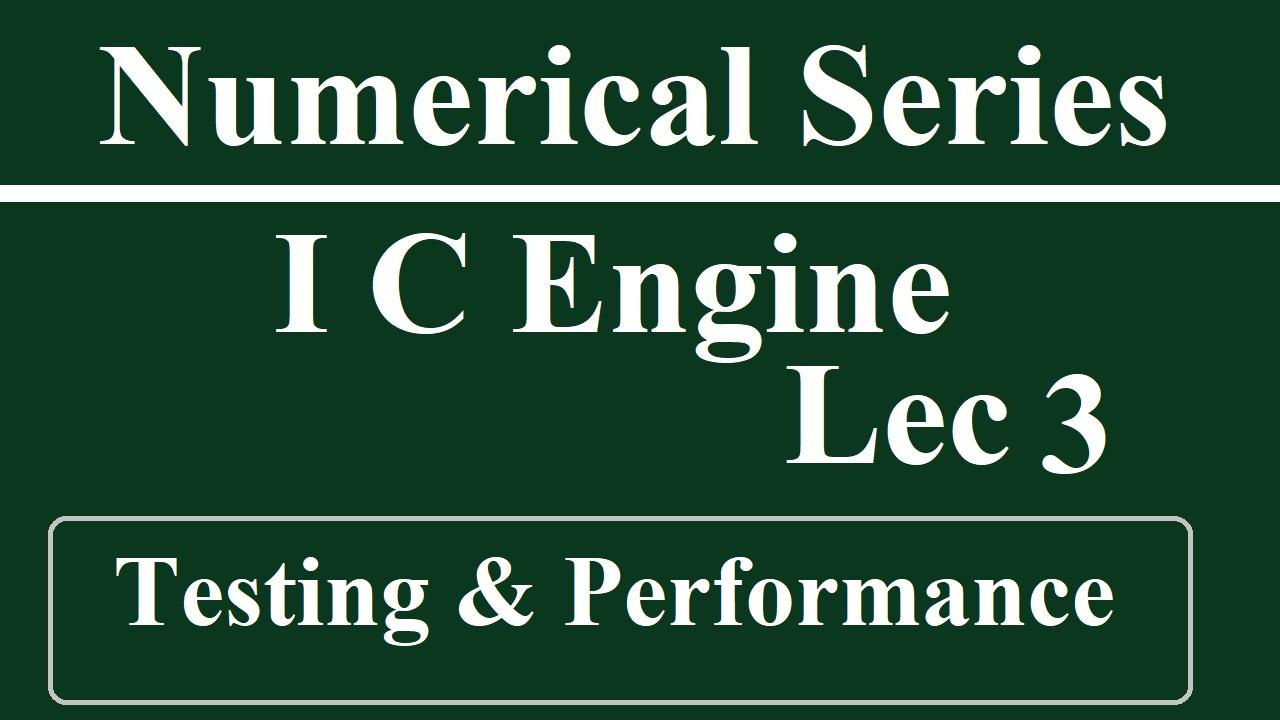 Lec 3 I C Engine (Testing and Performance)
