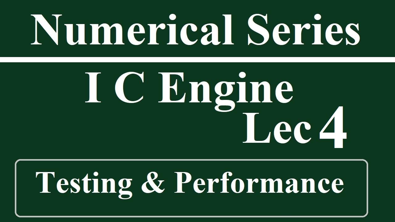 Lec 4 I C Engine (Testing and Performance)