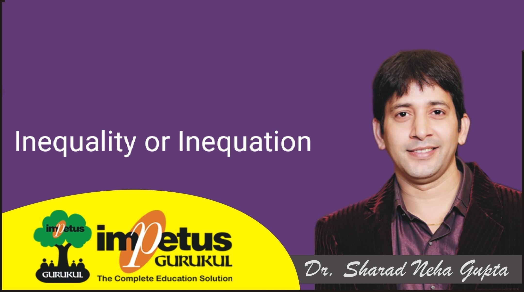 Inequality or Inequation  - 02