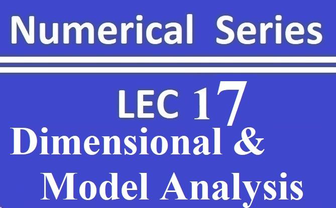 Lec 17 Dimensional and Model analysis