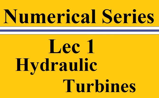 Lec 1 Hydraulic Turbines
