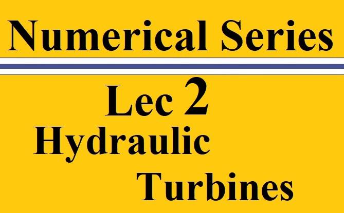 Lec 2 Hydraulic Turbines