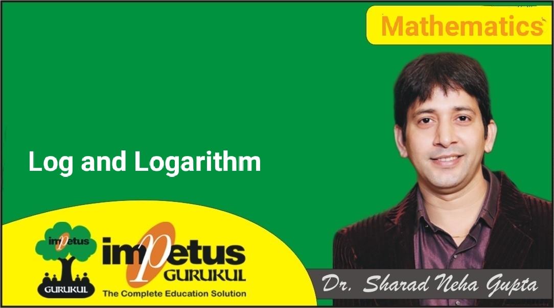 Log and Logarithmic Series - 1