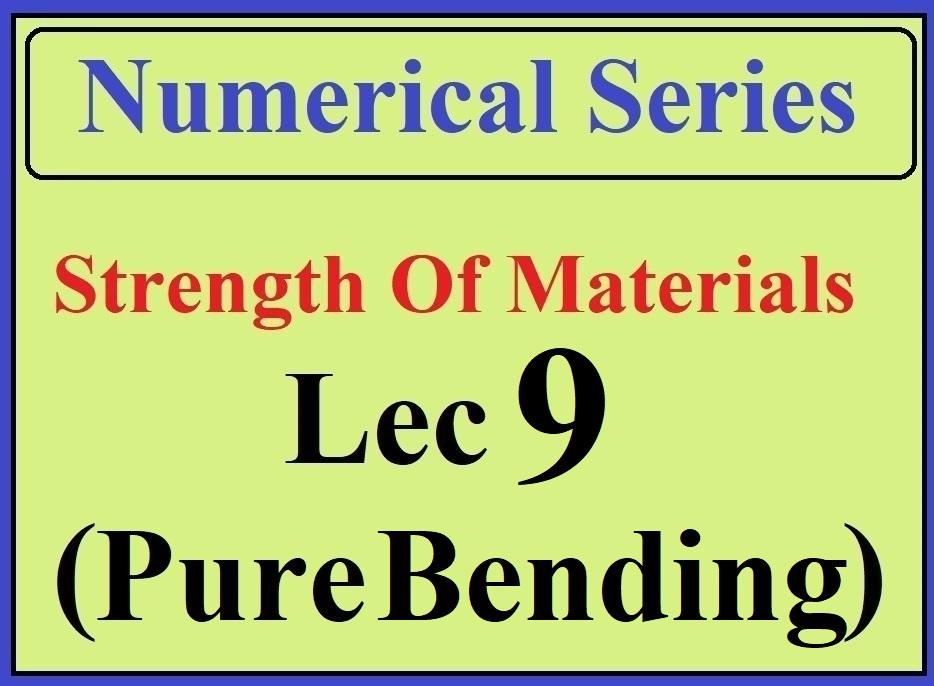 Lec 9 Numericals (Pure Bending)