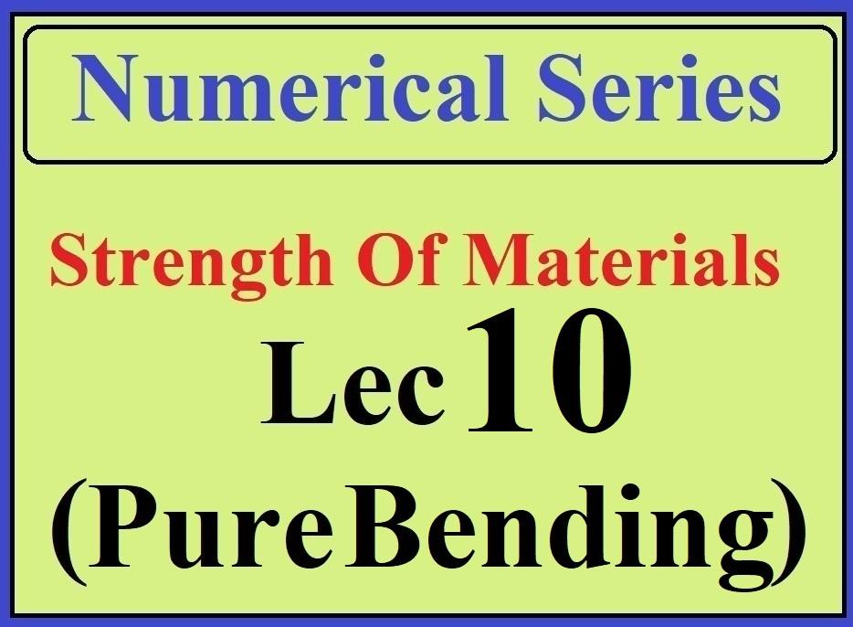 Lec 10 Numericals (Pure Bending)