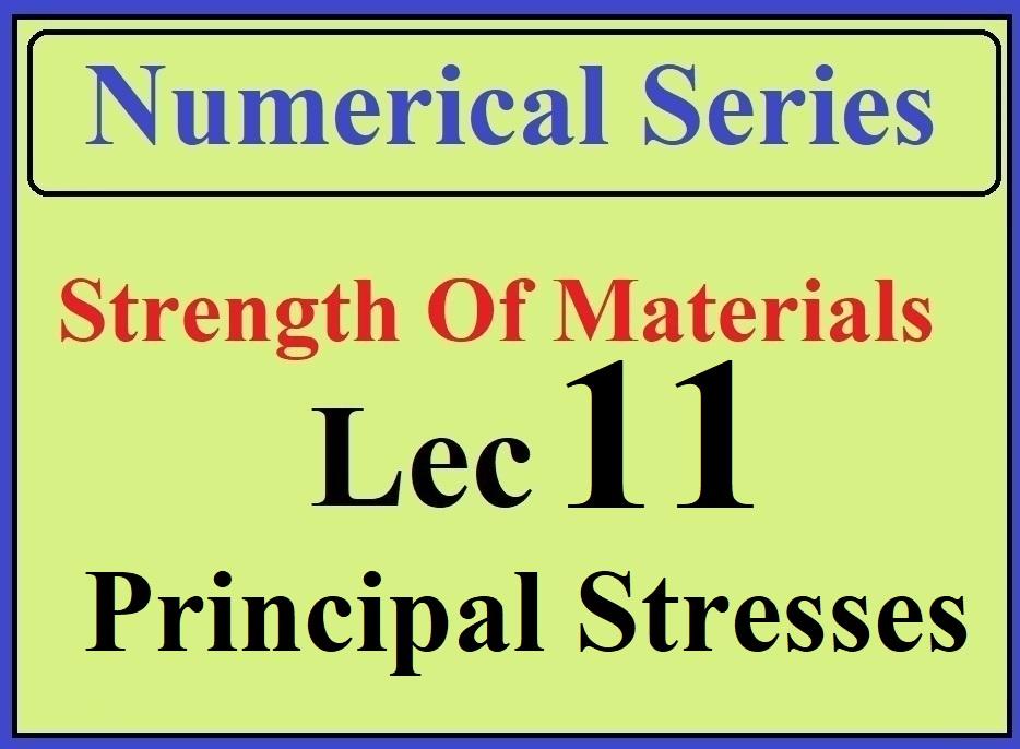 Lec 11 Numericals (Principal Stresses )