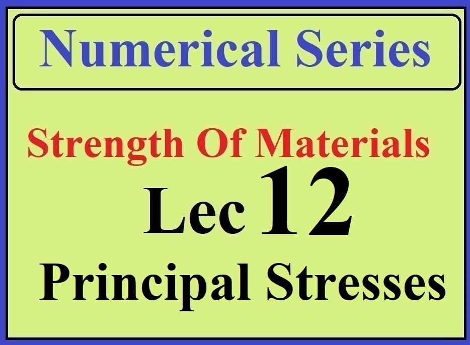 Lec 12 Numericals (Principal Stresses )