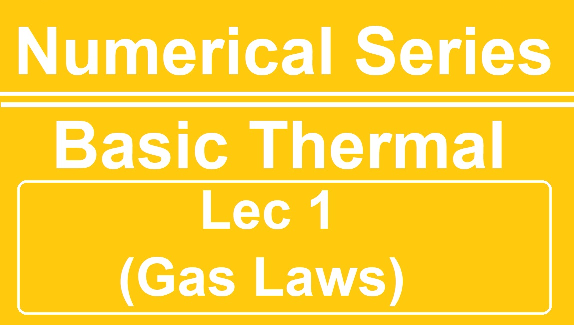 Lec 1 Numerical Basic Thermal (Gas Laws)