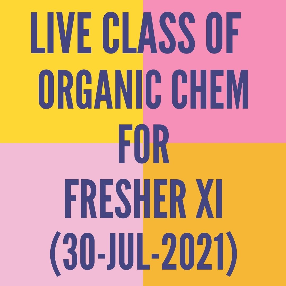 LIVE CLASS OF ORGANIC CHEMISTRY FOR FRESHER XII (30-JUL-2021) REACTION MECHANISM