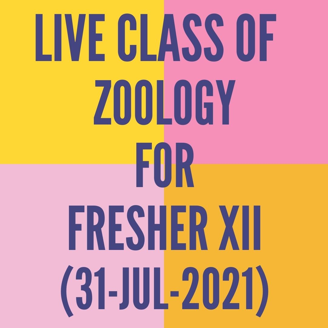 LIVE CLASS OF ZOOLOGY FOR FRESHER XII (31-JUL-2021) HUMAN REPRODUCTION