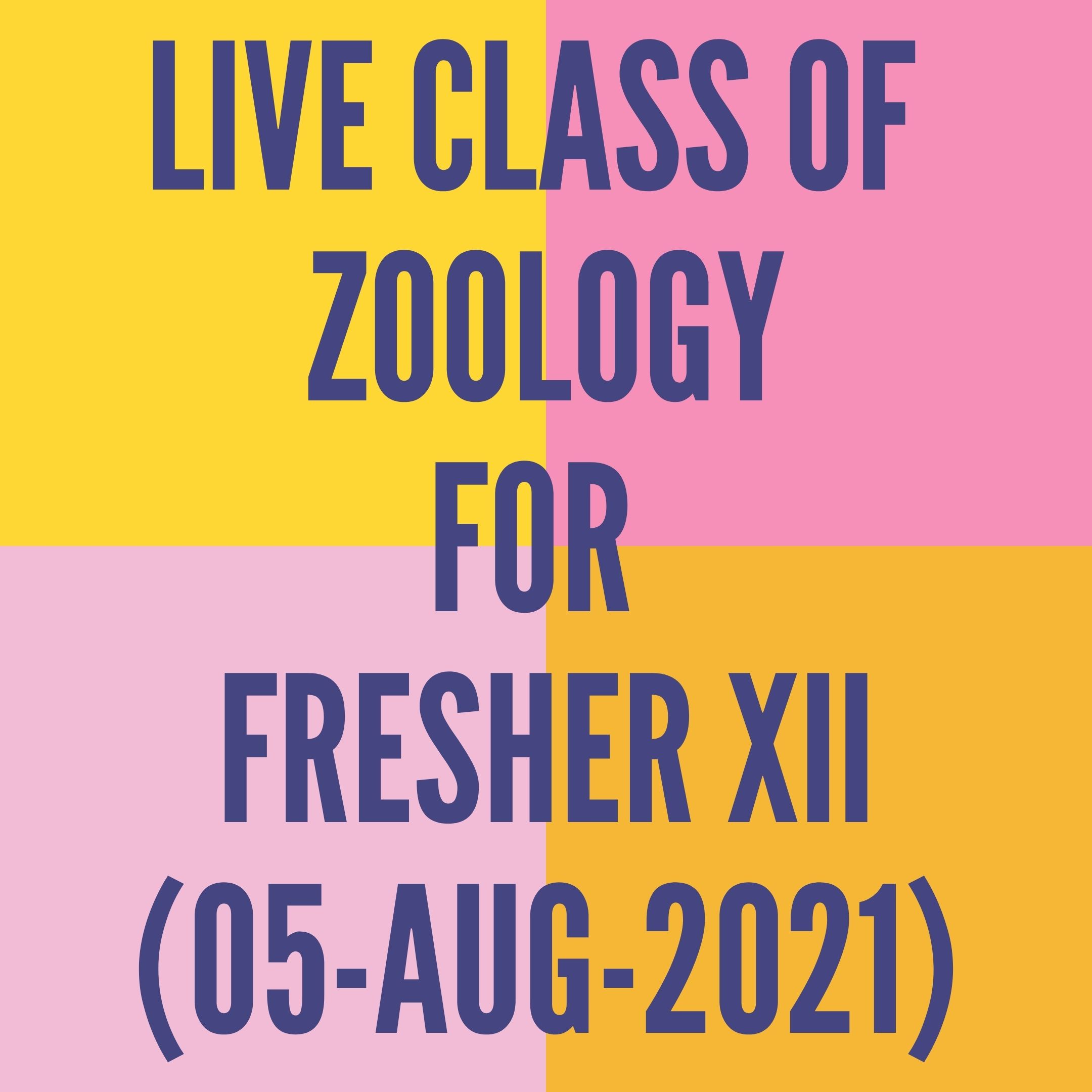 LIVE CLASS OF ZOOLOGY FOR FRESHER XII (05-AUG-2021) REPRODUCTIVE HEALTH