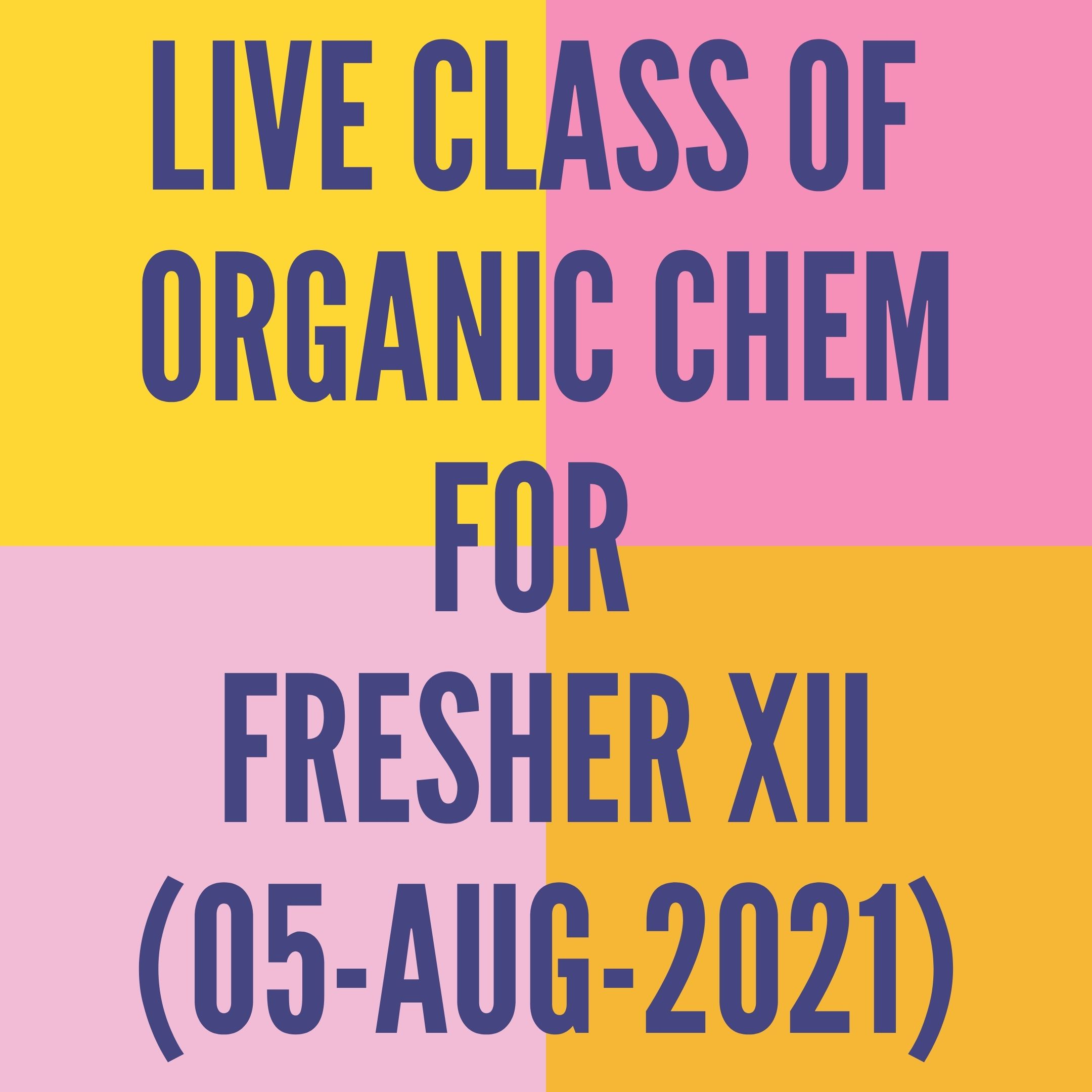 LIVE CLASS OF ORGANIC CHEMISTRY FOR FRESHER XII (05-AUG-2021) HALOALKANES & HALOARENES