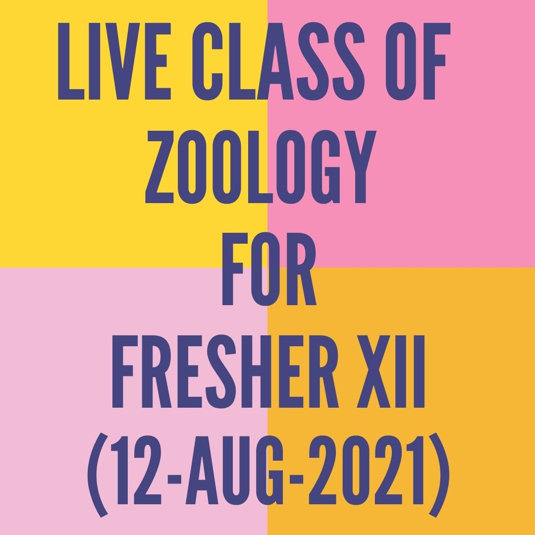 LIVE CLASS OF ZOOLOGY FOR FRESHER XII (12-AUG-2021) REPRODUCTIVE HEALTH