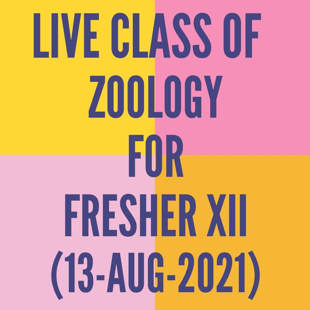 LIVE CLASS OF ZOOLOGY FOR FRESHER XII (13-AUG-2021) REPRODUCTIVE HEALTH