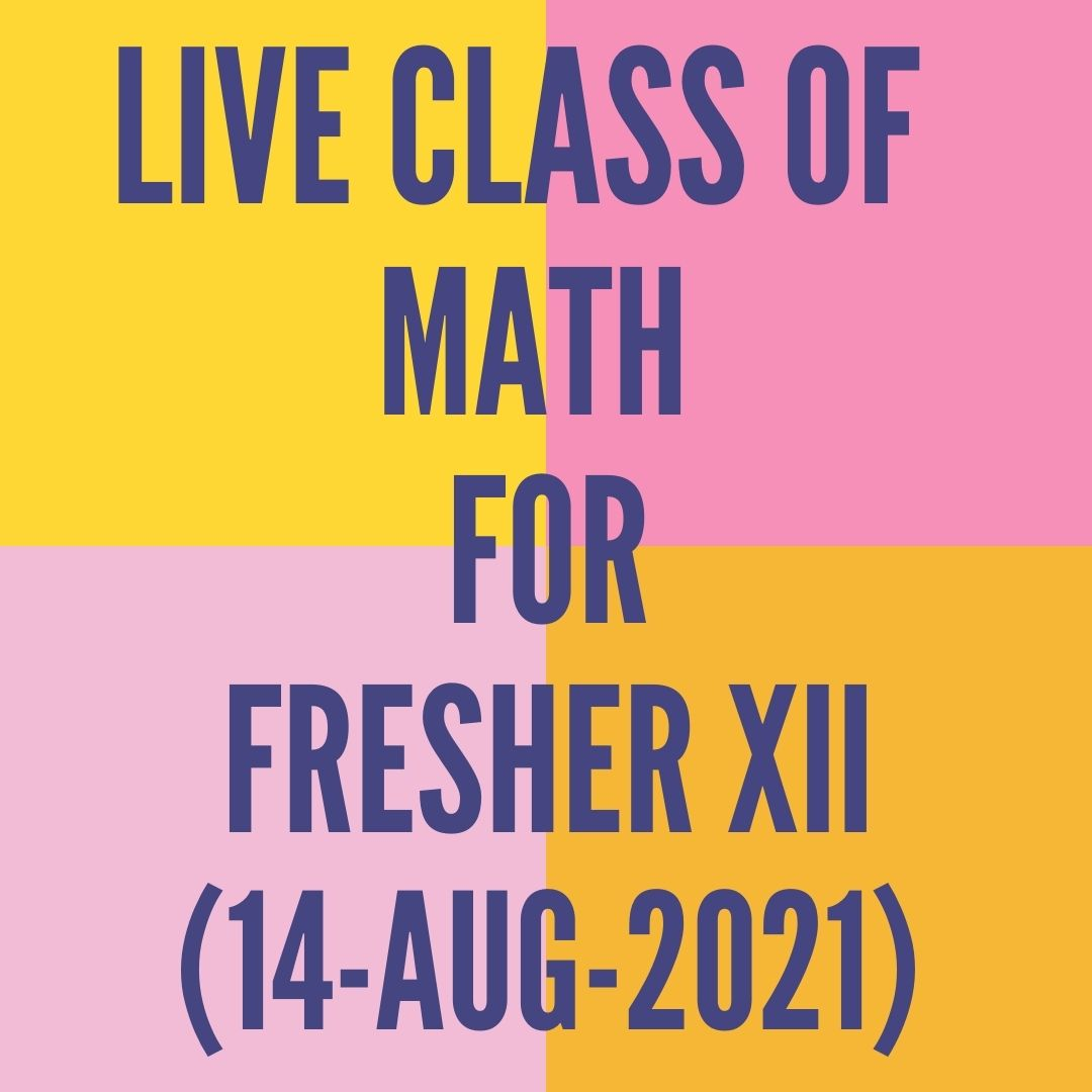 LIVE CLASS OF MATH FOR FRESHER (14-AUG-2021)