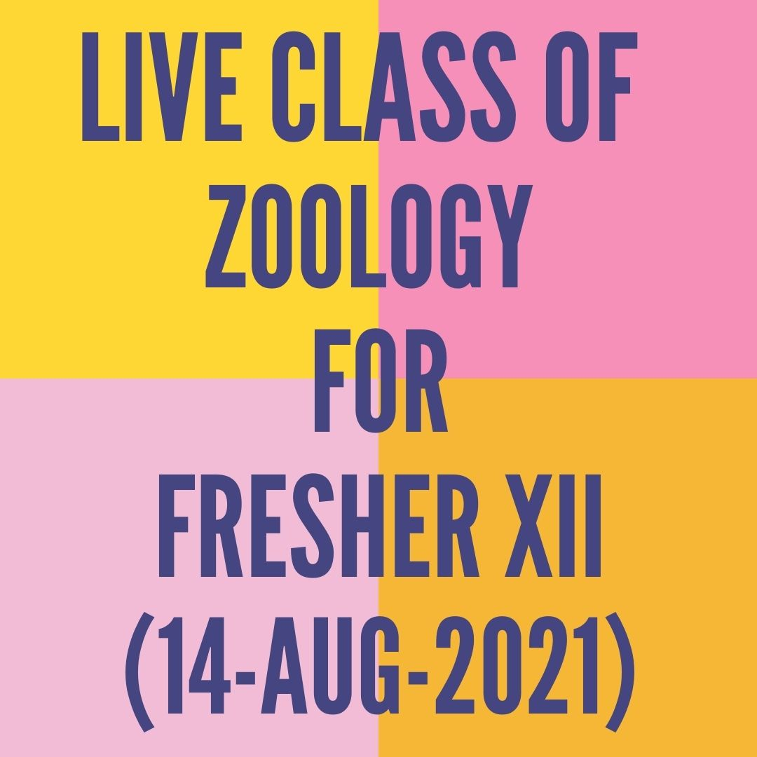 LIVE CLASS OF ZOOLOGY FOR FRESHER XII (14-AUG-2021) REPRODUCTIVE HEALTH