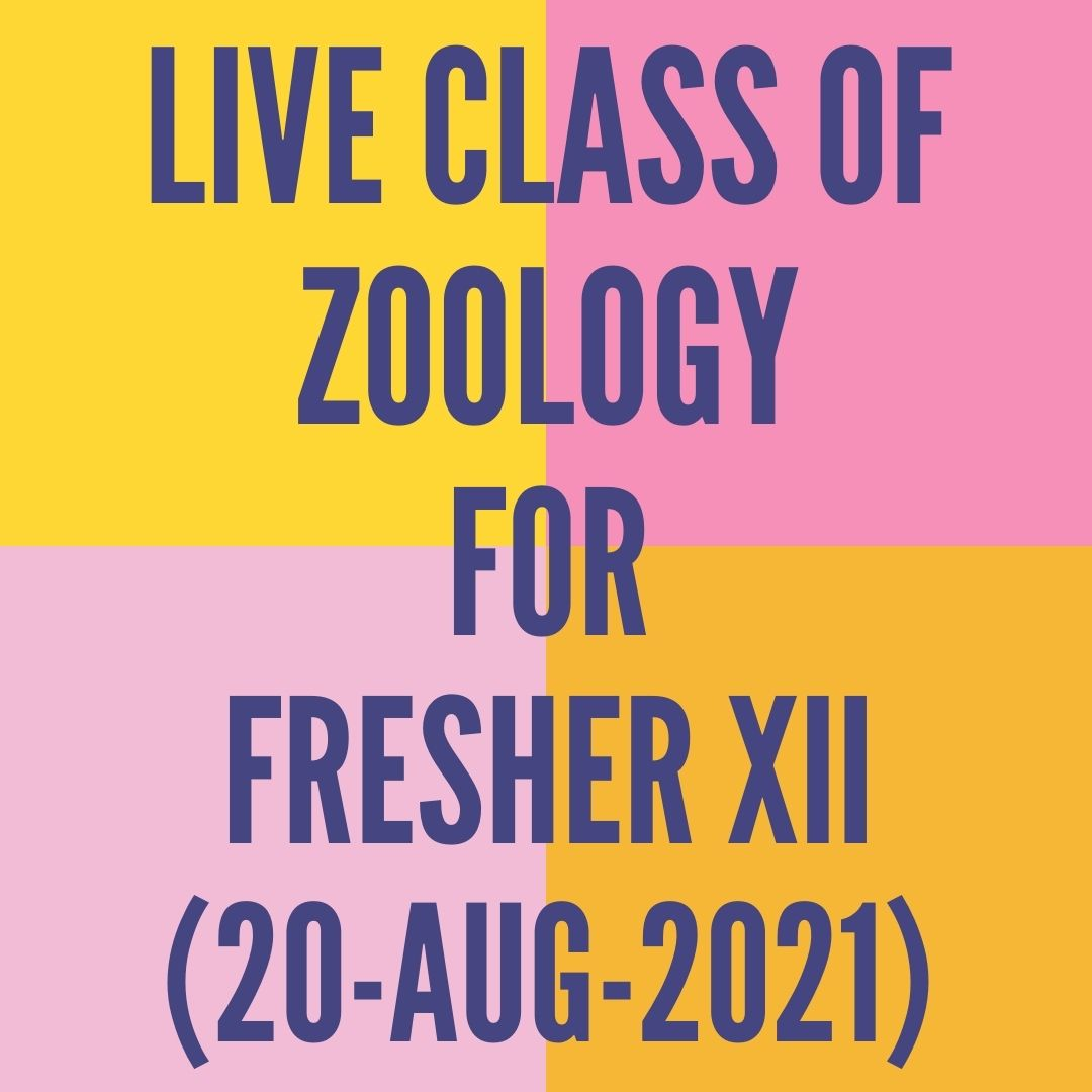 LIVE CLASS OF ZOOLOGY FOR FRESHER XII (19-AUG-2021) HUMAN HEALTH & DISEASE