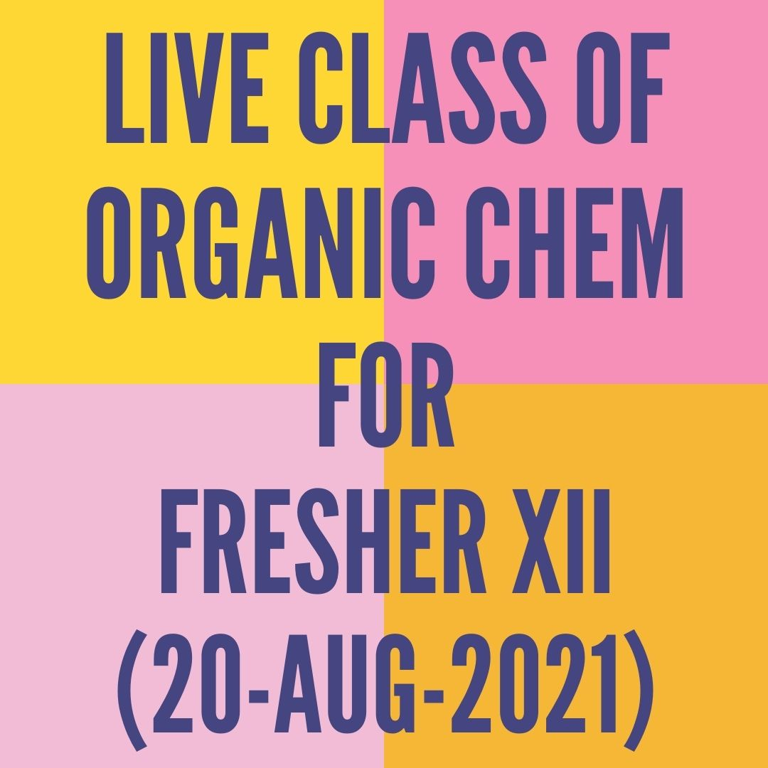 LIVE CLASS OF ORGANIC CHEMISTRY FOR FRESHER XII (20-AUG-2021) ALCOHOL, PHENOL & ETHER