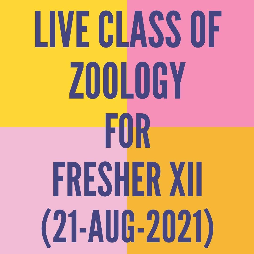 LIVE CLASS OF ZOOLOGY FOR FRESHER XII (21-AUG-2021) HUMAN HEALTH & DISEASE