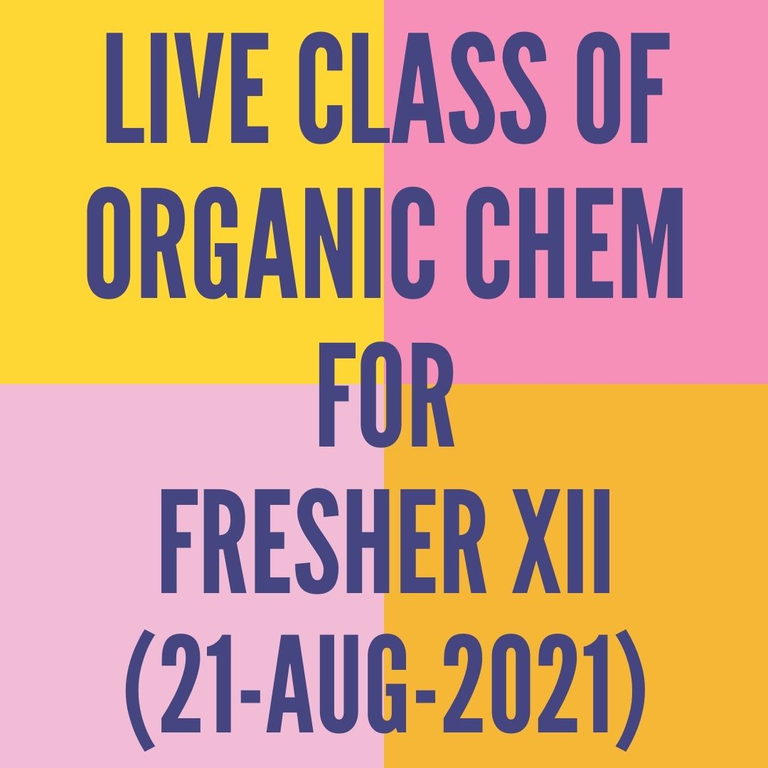 LIVE CLASS OF ORGANIC CHEMISTRY FOR FRESHER XII (21-AUG-2021) ALCOHOL, PHENOL & ETHER