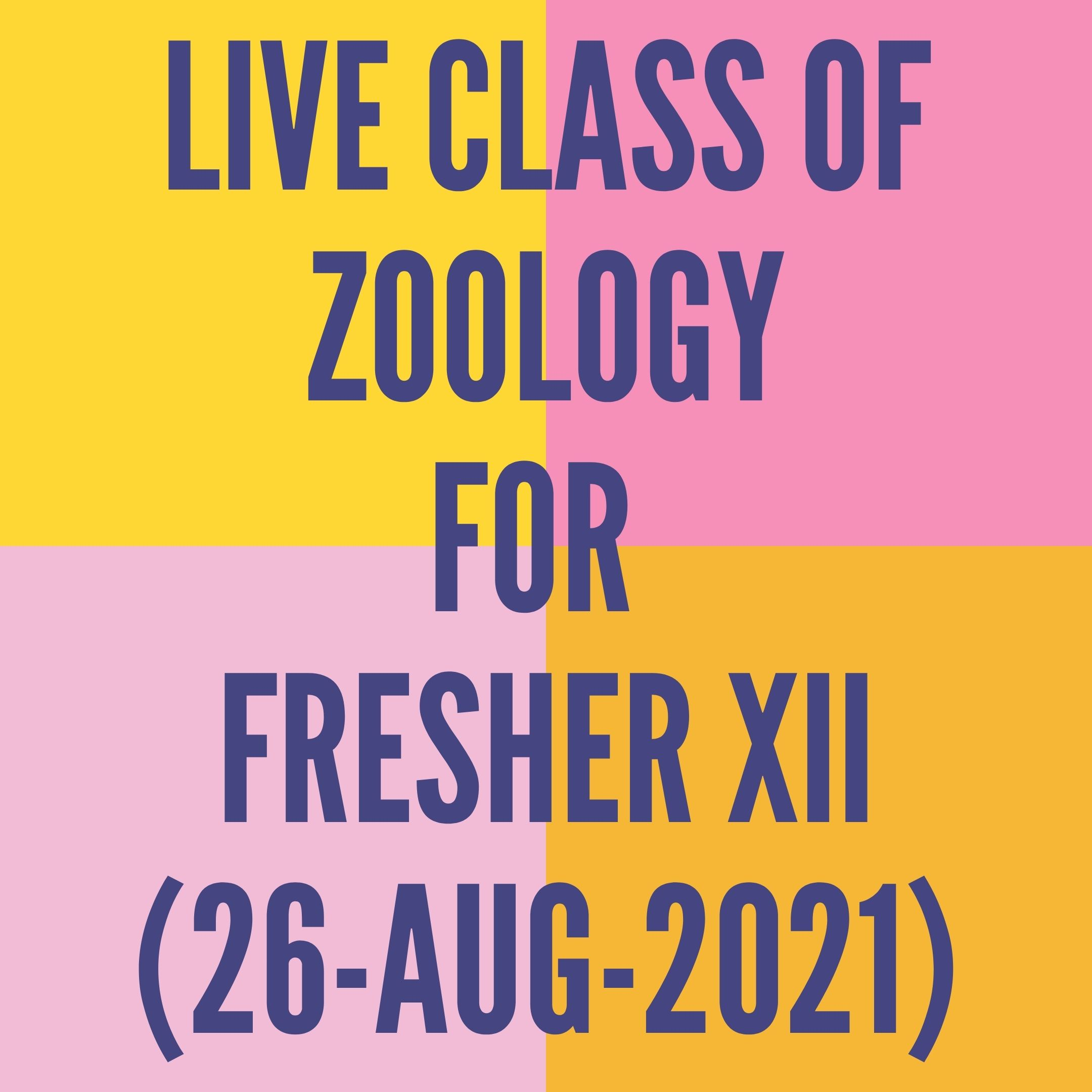 LIVE CLASS OF ZOOLOGY FOR FRESHER XII (26-AUG-2021) HUMAN HEALTH & DISEASE