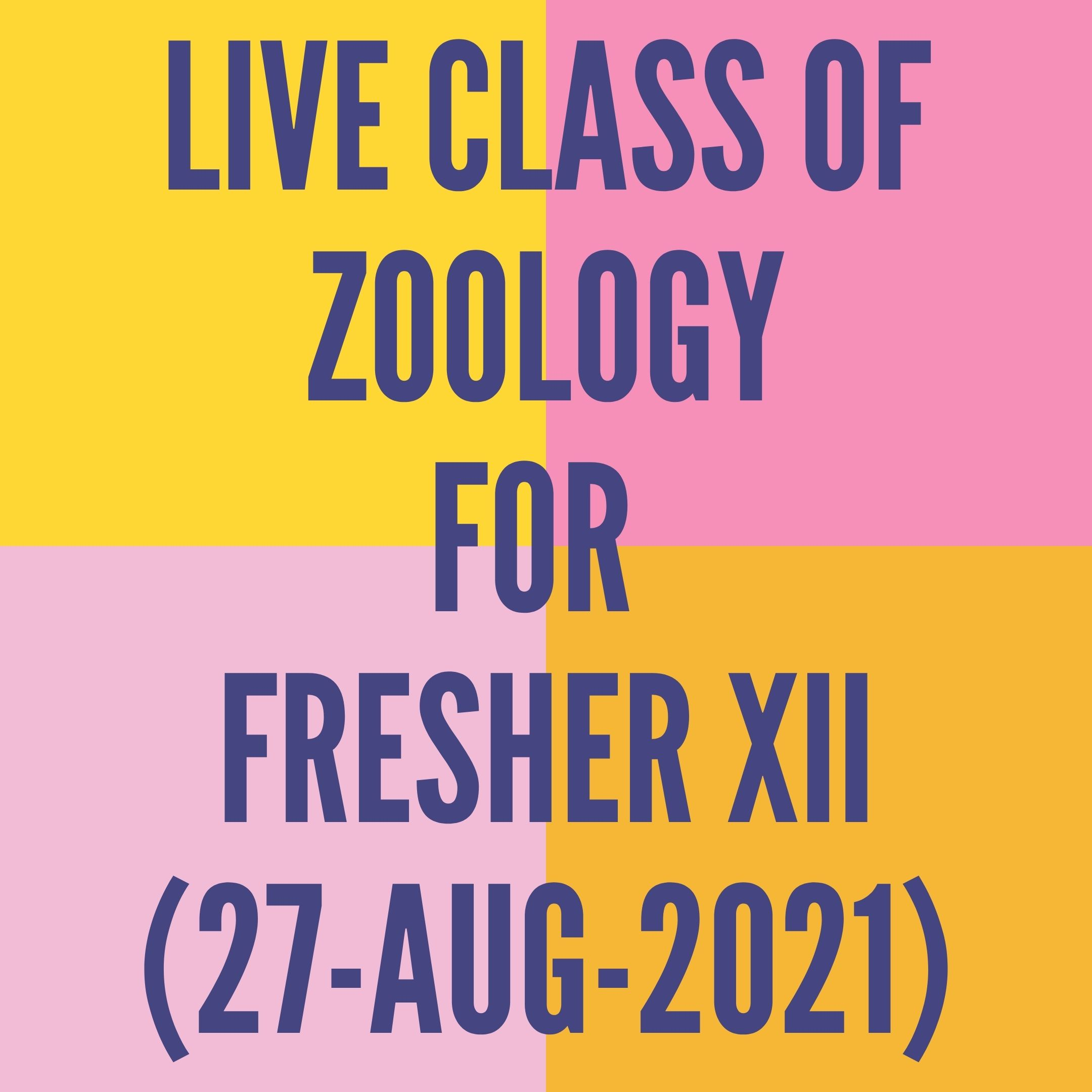 LIVE CLASS OF ZOOLOGY FOR FRESHER XII (27-AUG-2021) HUMAN HEALTH & DISEASE