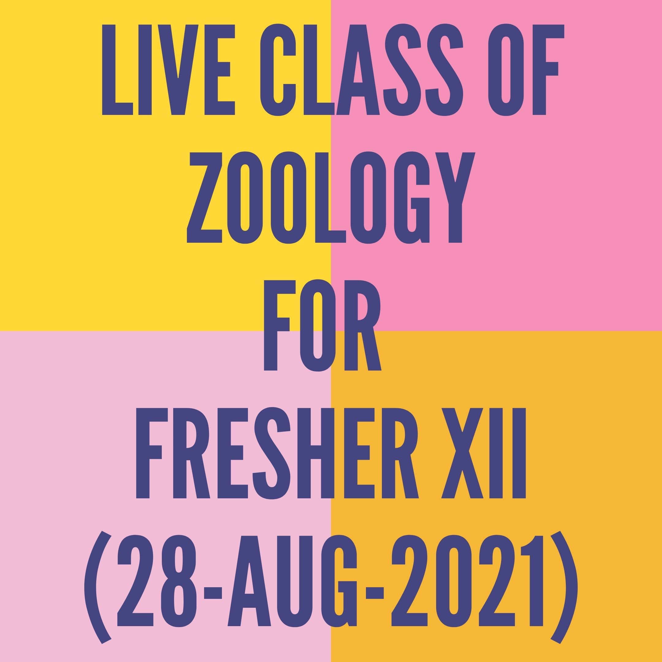LIVE CLASS OF ZOOLOGY FOR FRESHER XII (28-AUG-2021) HUMAN HEALTH & DISEASE