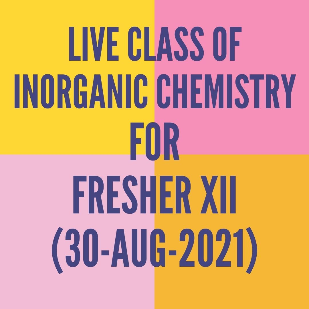LIVE CLASS OF INORGANIC CHEMISTRY FOR FRESHER XII (30-AUG-2021) CO-ORDINATION COMPOUND
