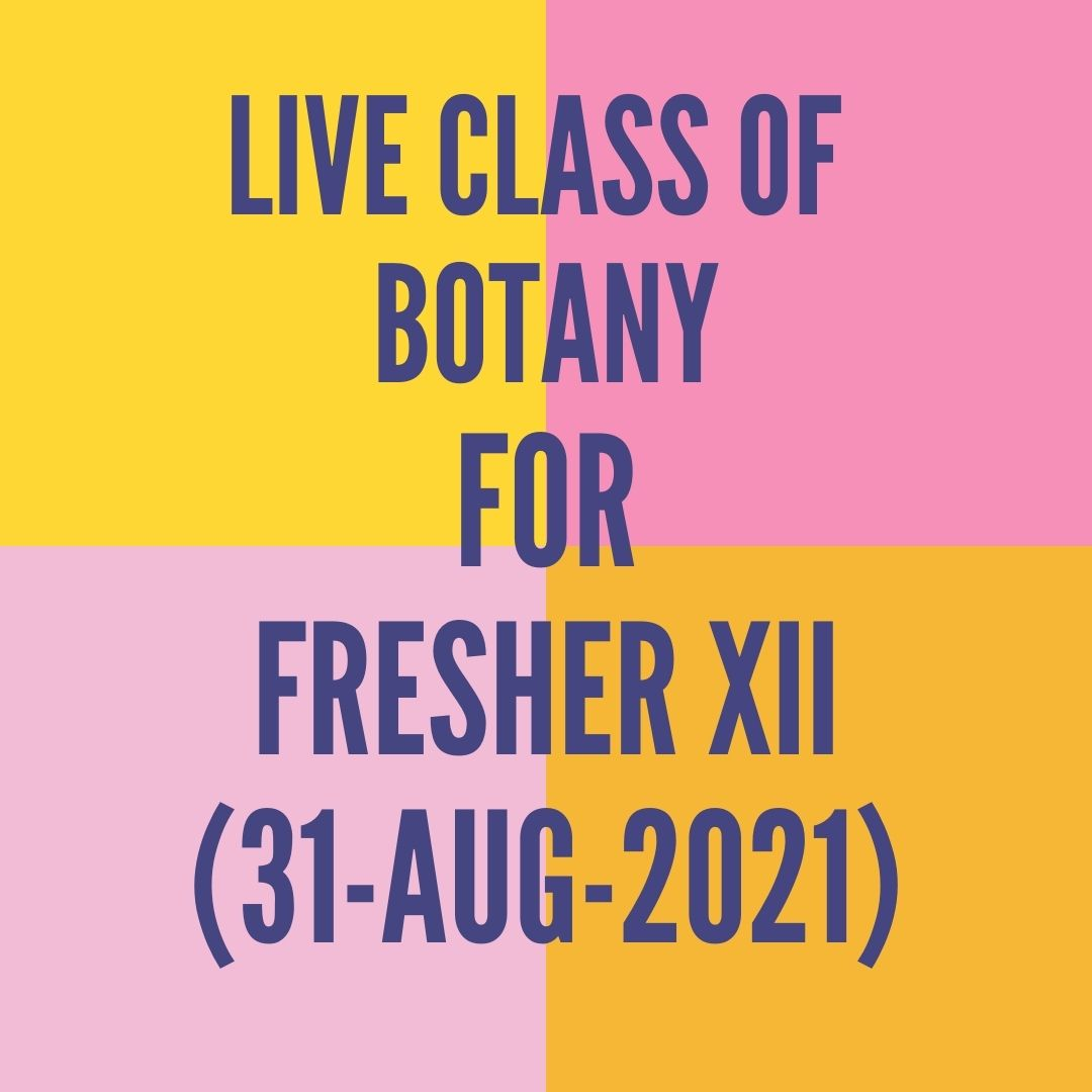 LIVE CLASS OF BOTANY FOR FRESHER XII (31-AUG-2021) ENVIRONMENTAL ISSUES