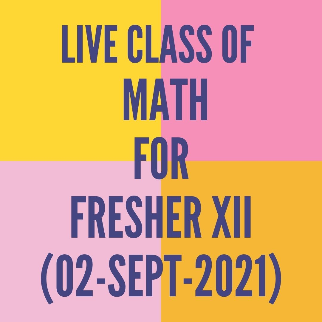 LIVE CLASS OF MATH FOR FRESHER (02-SEPT-2021)