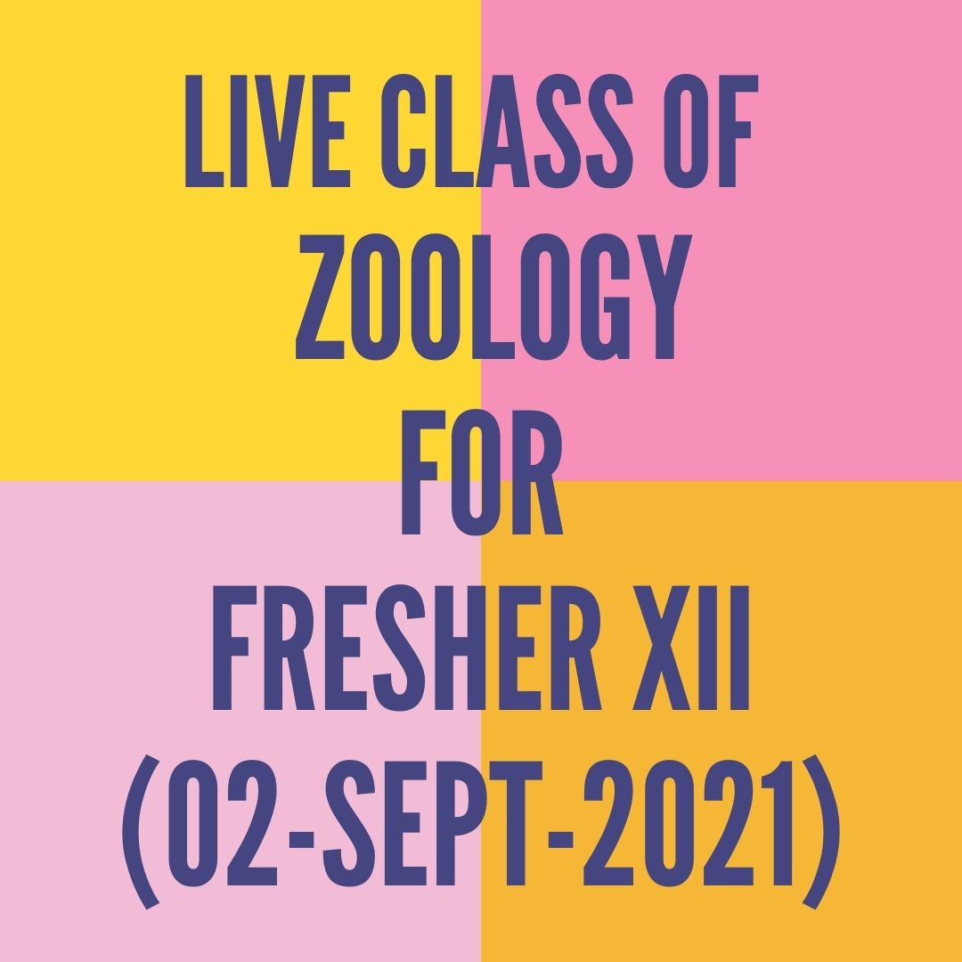 LIVE CLASS OF ZOOLOGY FOR FRESHER XII (02-SEPT-2021) HUMAN HEALTH & DISEASE