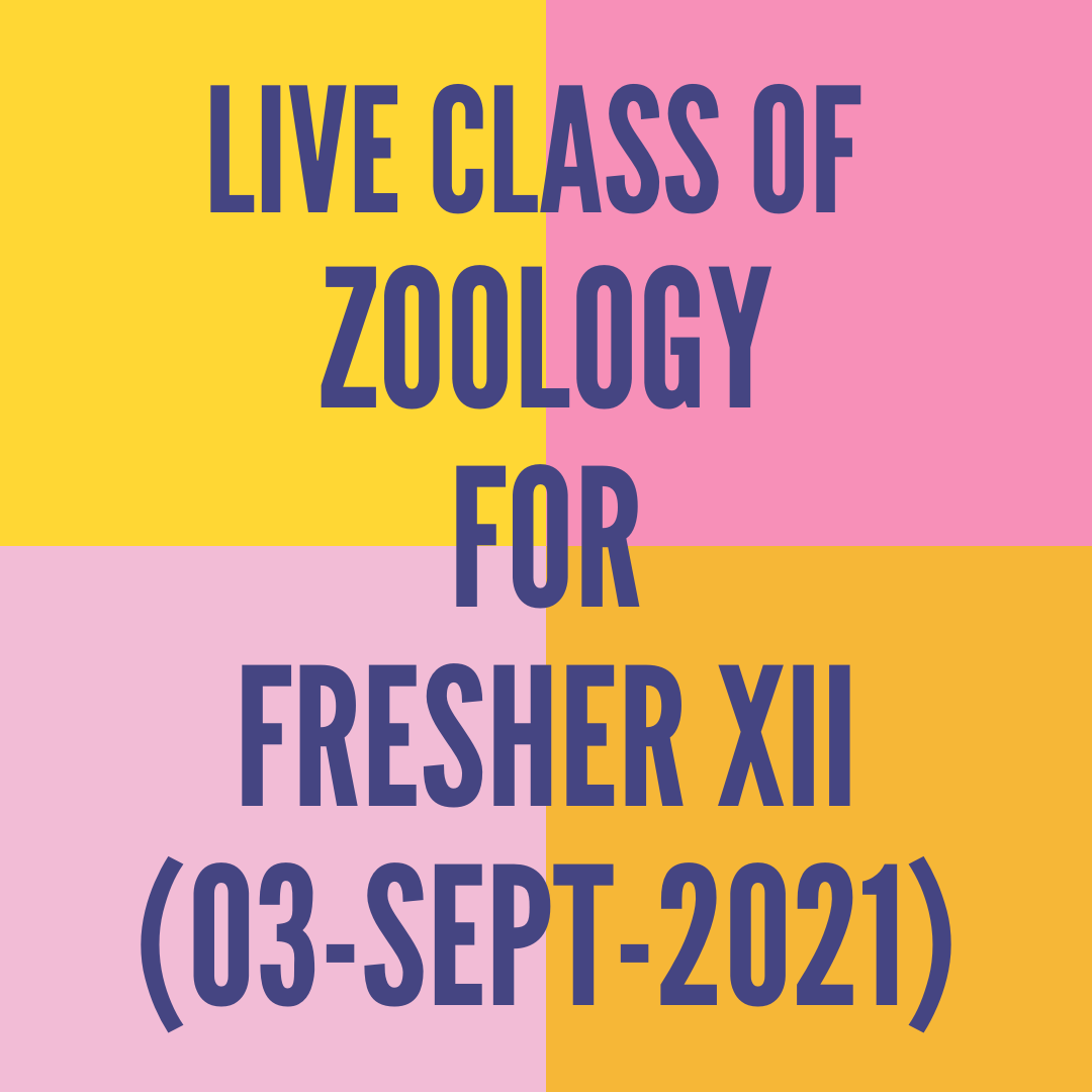 LIVE CLASS OF ZOOLOGY FOR FRESHER XII (03-SEPT-2021) HUMAN HEALTH & DISEASE