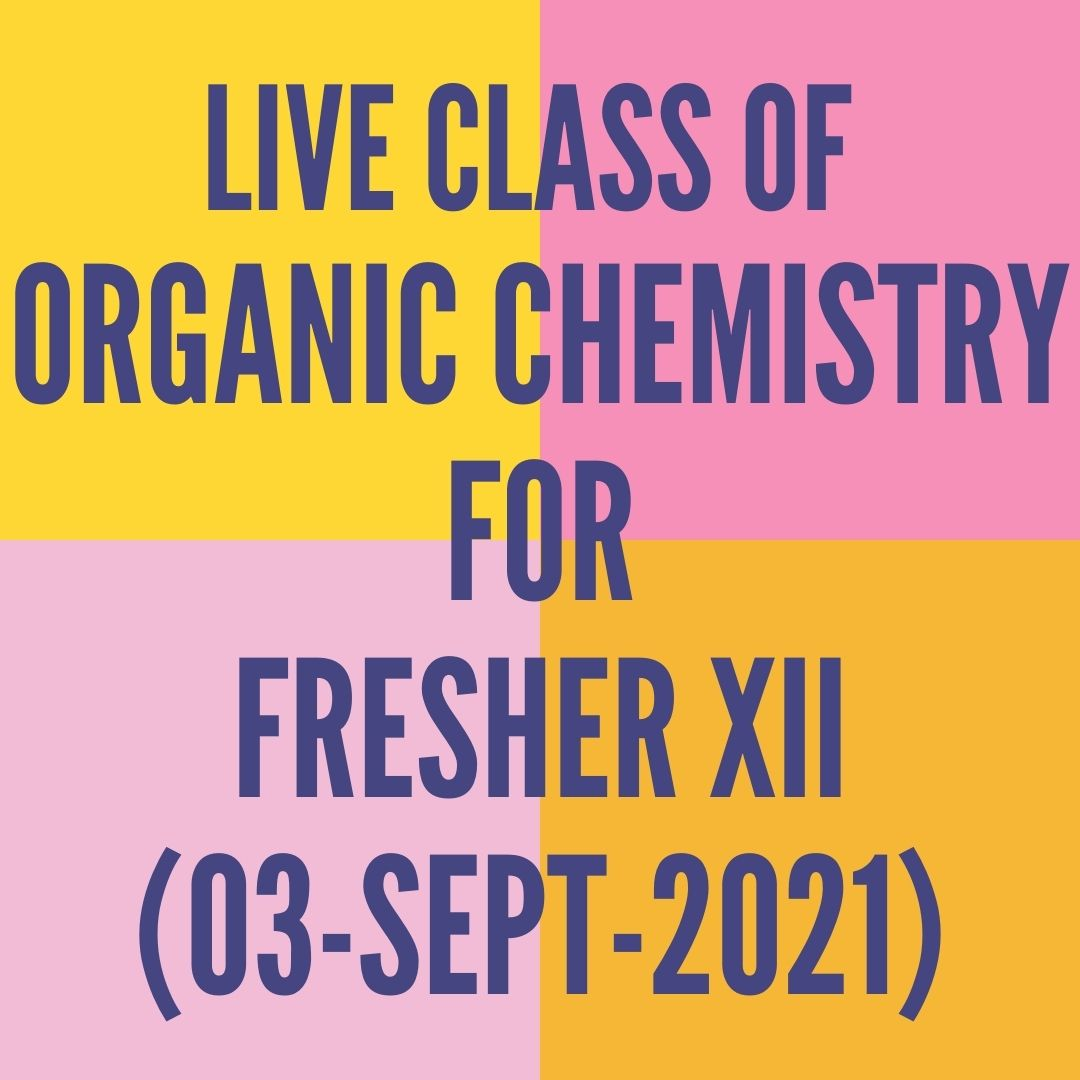 LIVE CLASS OF ORGANIC CHEMISTRY FOR FRESHER XII (03-SEPT-2021) ALCOHOL, PHENOL & ETHER