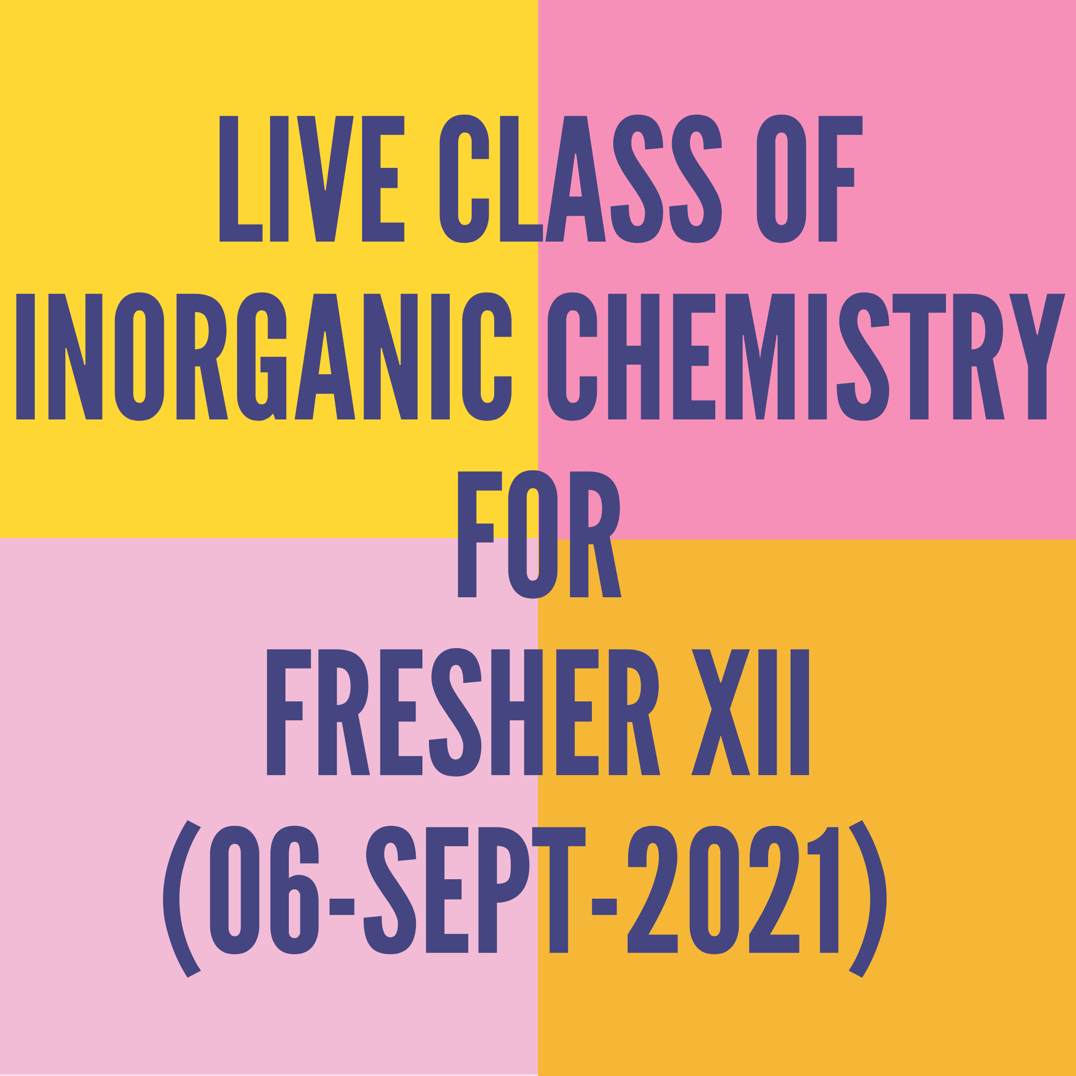 LIVE CLASS OF INORGANIC CHEMISTRY FOR FRESHER XII (06-SEPT-2021) CO-ORDINATION COMPOUND