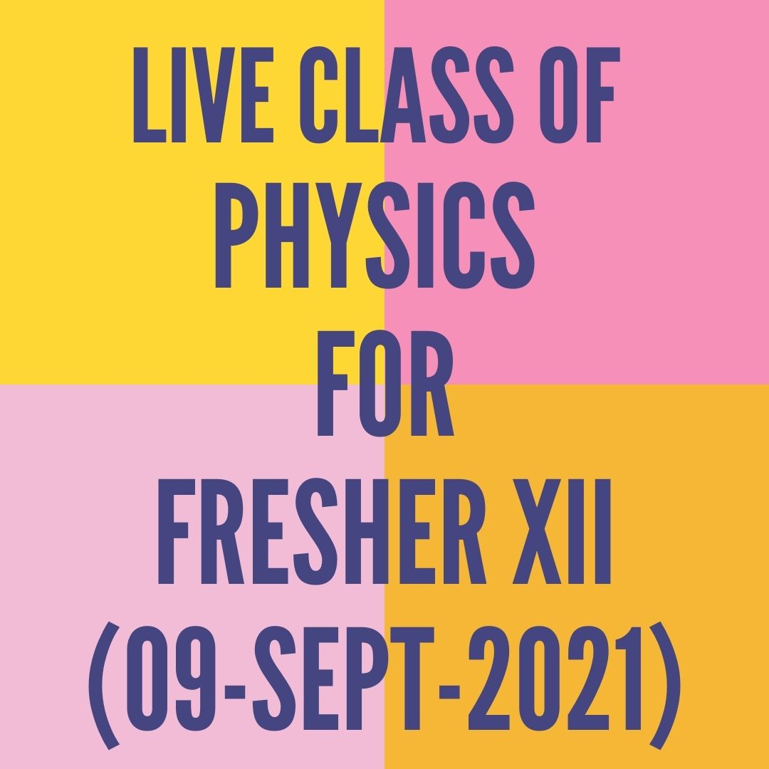 LIVE CLASS OF PHYSICS FOR FRESHER XII (09-SEPT-2021) PERMANENT MAGNETISM