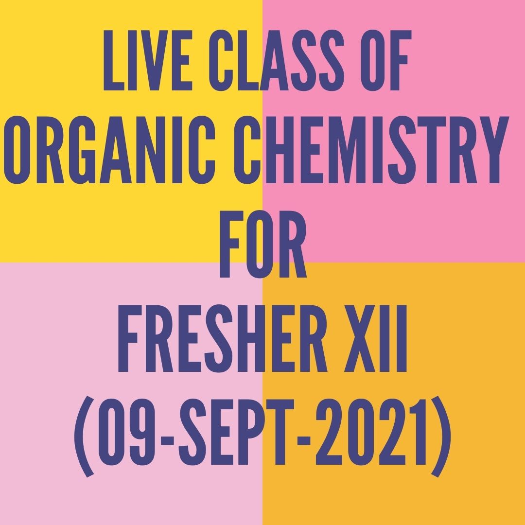 LIVE CLASS OF ORGANIC CHEMISTRY FOR FRESHER XII (09-SEPT-2021) ALCOHOL, PHENOL & ETHER