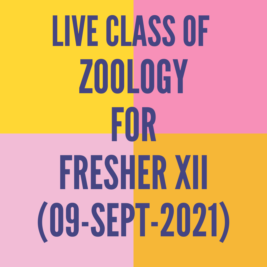 LIVE CLASS OF ZOOLOGY FOR FRESHER XII (09-SEPT-2021) HUMAN HEALTH & DISEASE