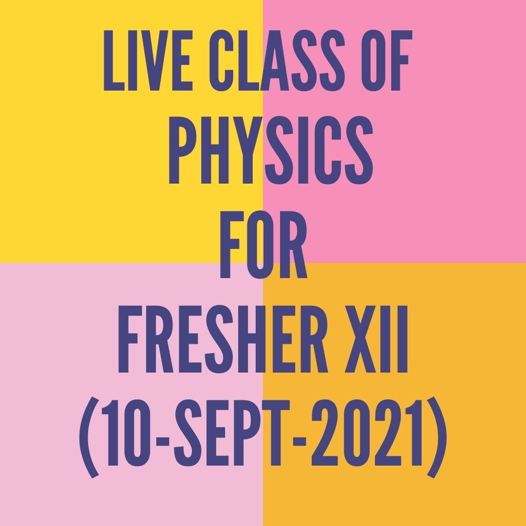 LIVE CLASS OF PHYSICS FOR FRESHER XII (10-SEPT-2021) PERMANENT MAGNETISM