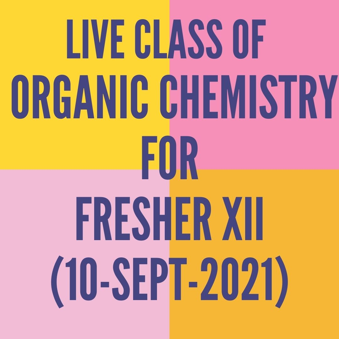 LIVE CLASS OF ORGANIC CHEMISTRY FOR FRESHER XII (10-SEPT-2021) ALDEHYDE. KETONE & CARBOXYLIC ACID