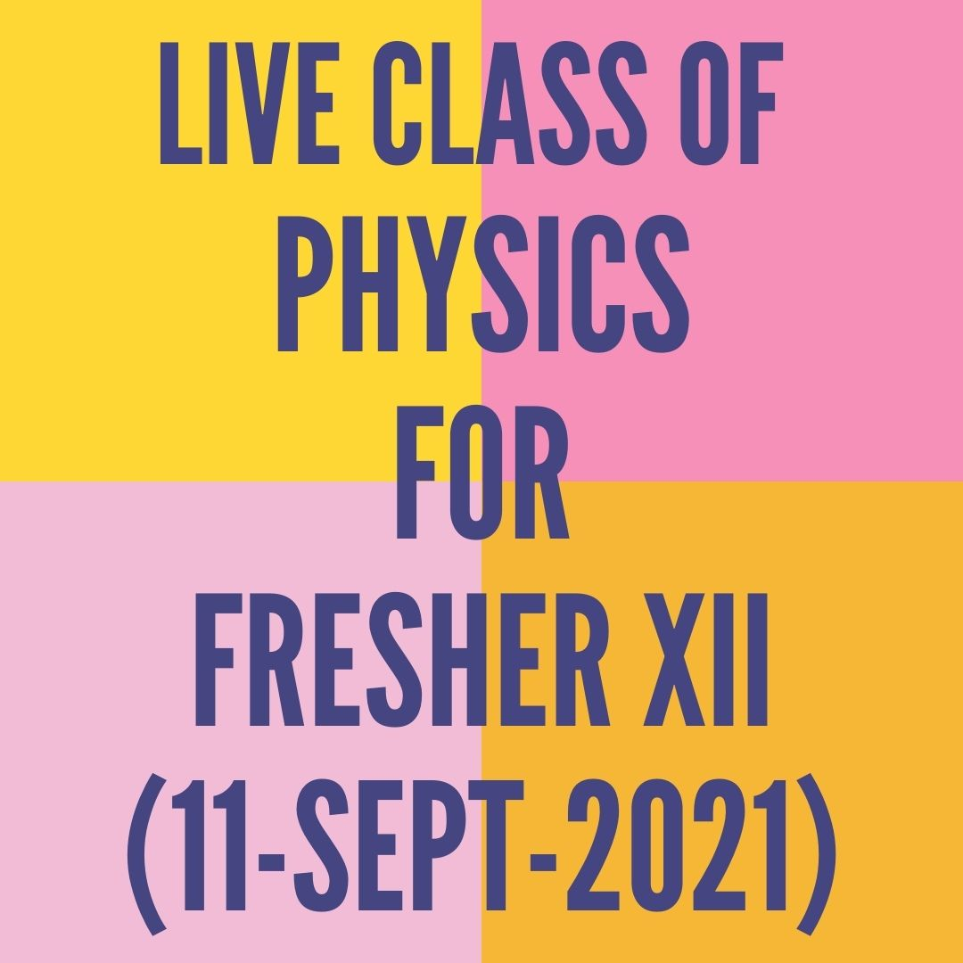 LIVE CLASS OF PHYSICS FOR FRESHER XII (11-SEPT-2021) PERMANENT MAGNETISM