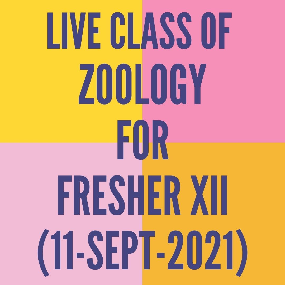 LIVE CLASS OF ZOOLOGY FOR FRESHER XII (11-SEPT-2021) HUMAN HEALTH & DISEASE