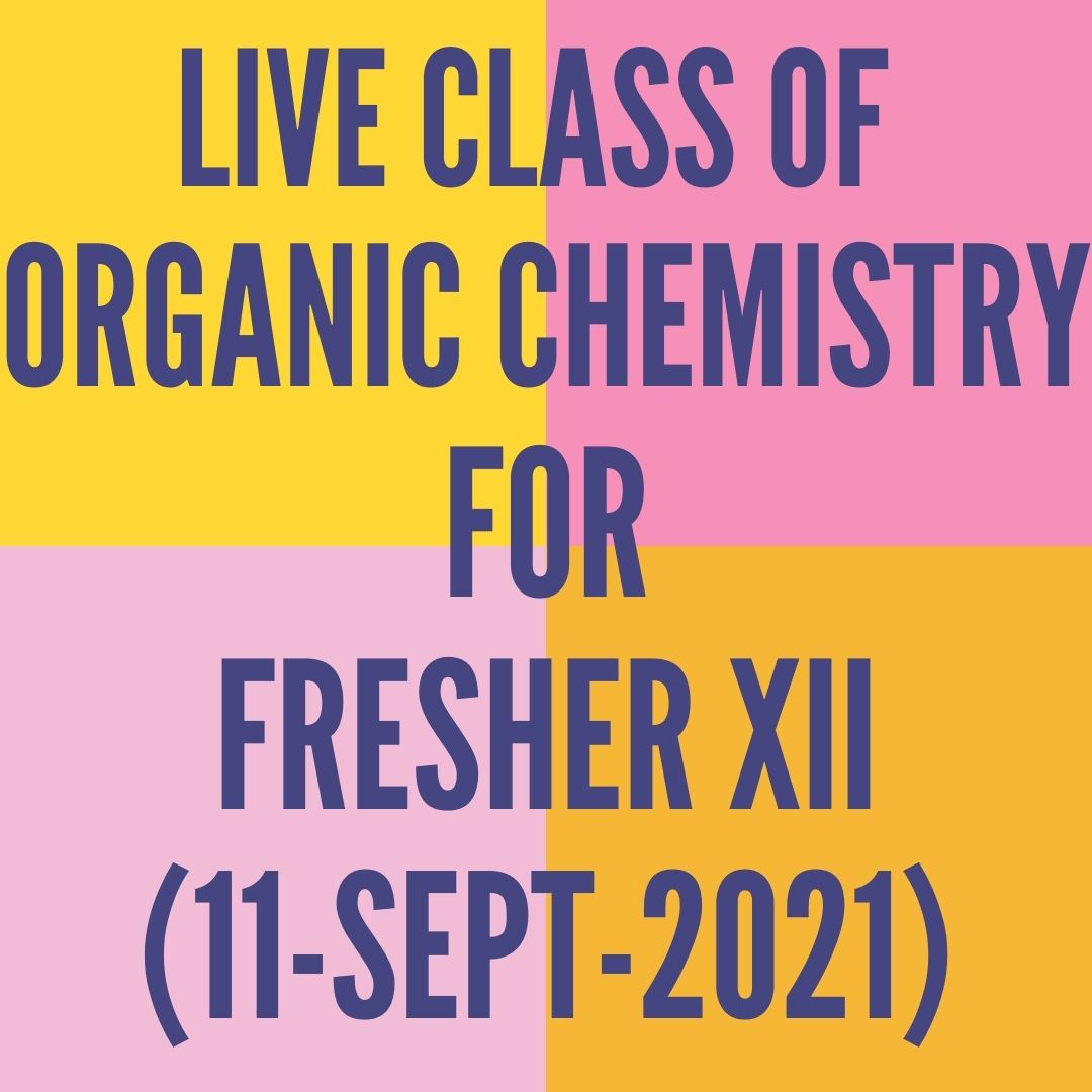 LIVE CLASS OF ORGANIC CHEMISTRY FOR FRESHER XII (11-SEPT-2021) ALDEHYDE. KETONE & CARBOXYLIC ACID